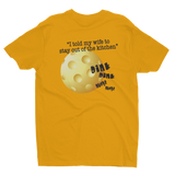 """I told my wife to stay out of the Kitchen"" Pickleball T-Shirt. Men's Short Sleeve T-shirt"