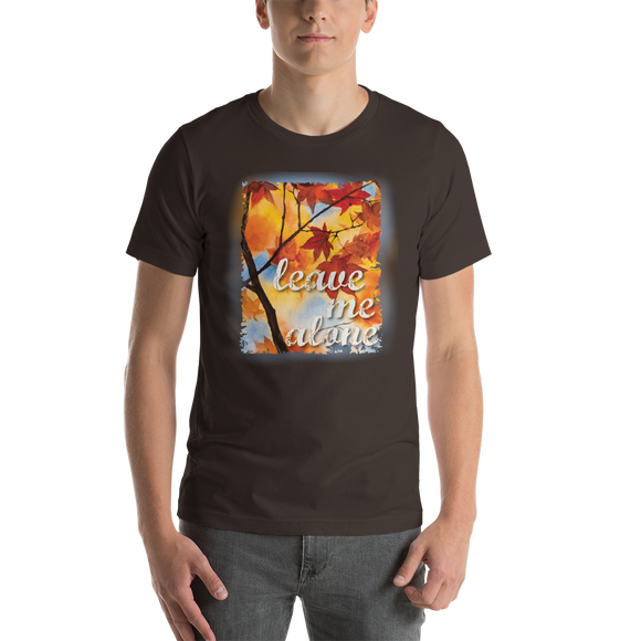 Leave Me Alone Short-Sleeve Unisex T-Shirt