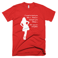 I Want to Treat You Like A Princess Short-Sleeve Men's T-Shirt