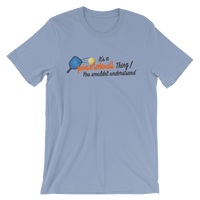 """It's a Pickleball Thing!"" Unisex short sleeve t-shirt"