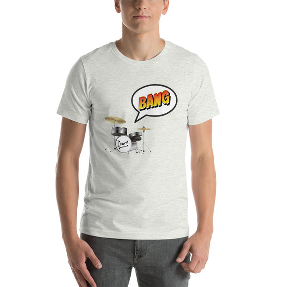 Bang says the Drum Short-Sleeve Unisex T-Shirt