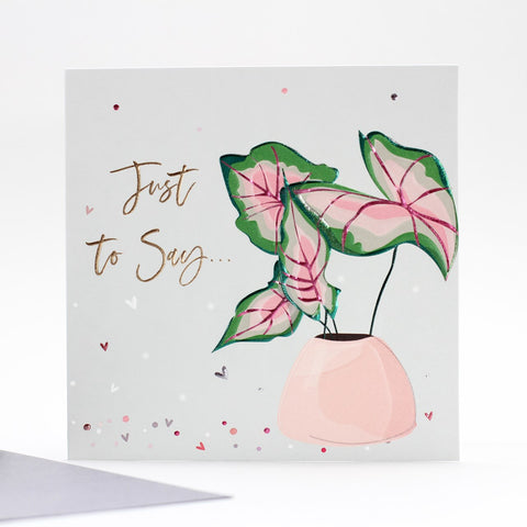 Just to Say Flowers Card