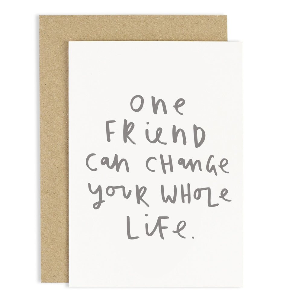 One Friend Change Life Card