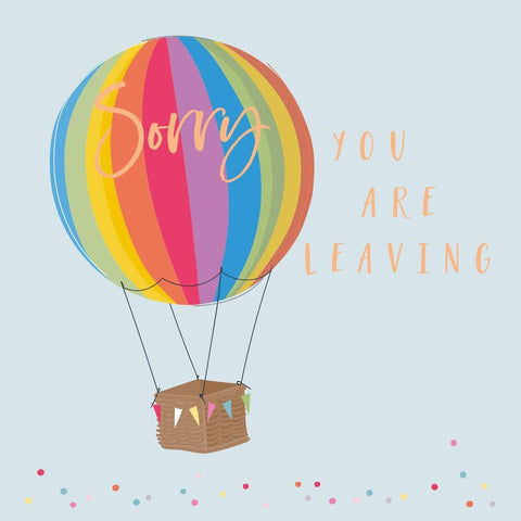 Sorry You Are Leaving Hot Air Balloon Card
