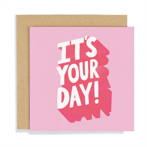 It's Your Day Type Card