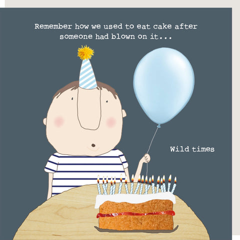 Remember When We Used To Blow On Cakes Card