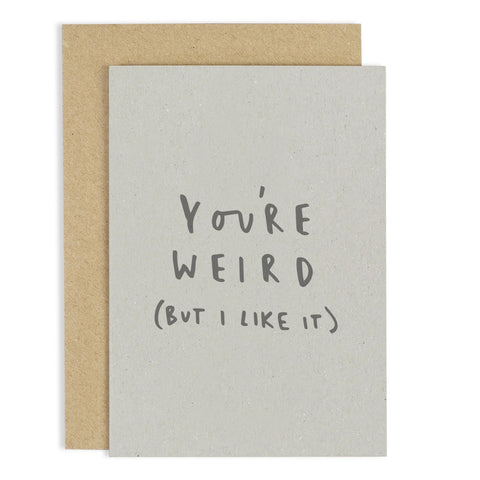 You're Weird Card