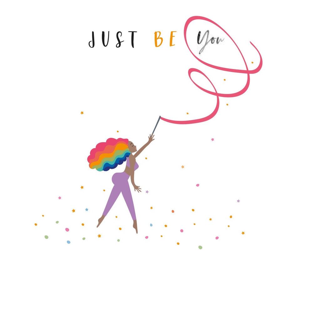 Just Be You Happy Days Card