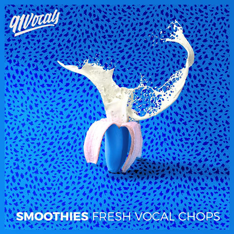 Smoothies: Fresh Vocal Chops