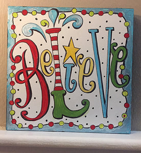 "That Art Girl 6x6"" DIY Wood Panel: Believe"