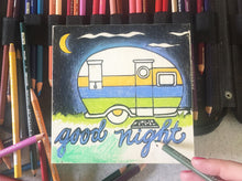 In progress Good Night Camper with colored pencil background
