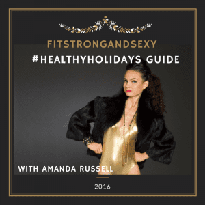 Fit Strong and Sexy #HealthyHolidays Guide (3)