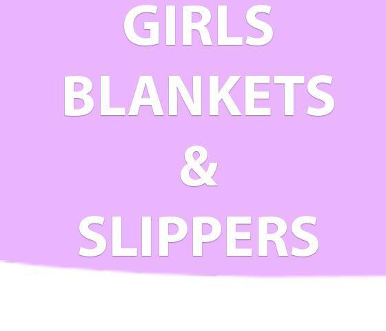 Girls Blankets & Slippers