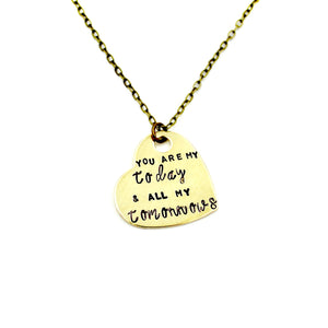 'You Are My Today, And All My Tomorrows' Necklace