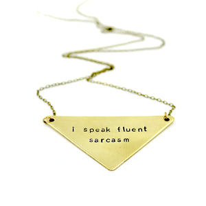 'I Speak Fluent Sarcasm' Necklace