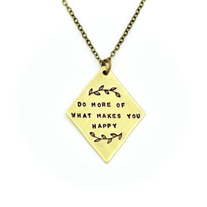 'Do More Of What Makes You Happy' Necklace