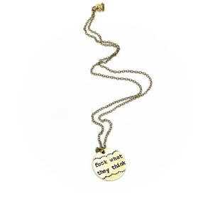 'Fuck What They Think' Necklace