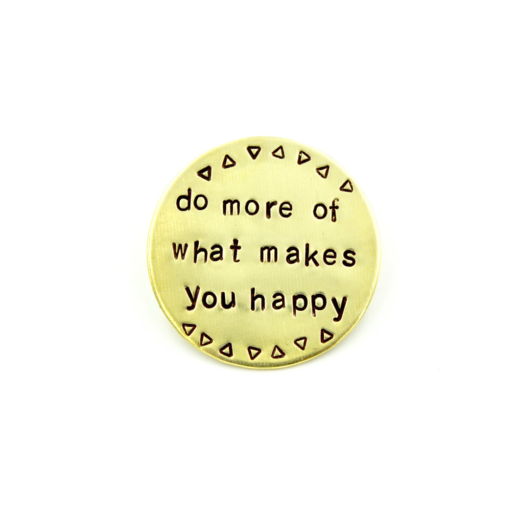 'Do More of What Makes You Happy' Pin