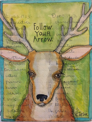 Follow Your Arrow deer