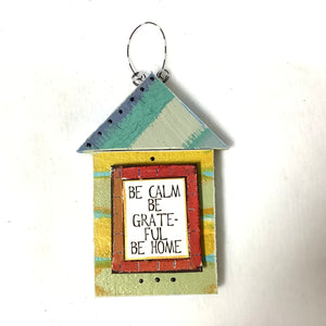 Wood House Plaque - Be Calm.  Be Grateful. Be Home.
