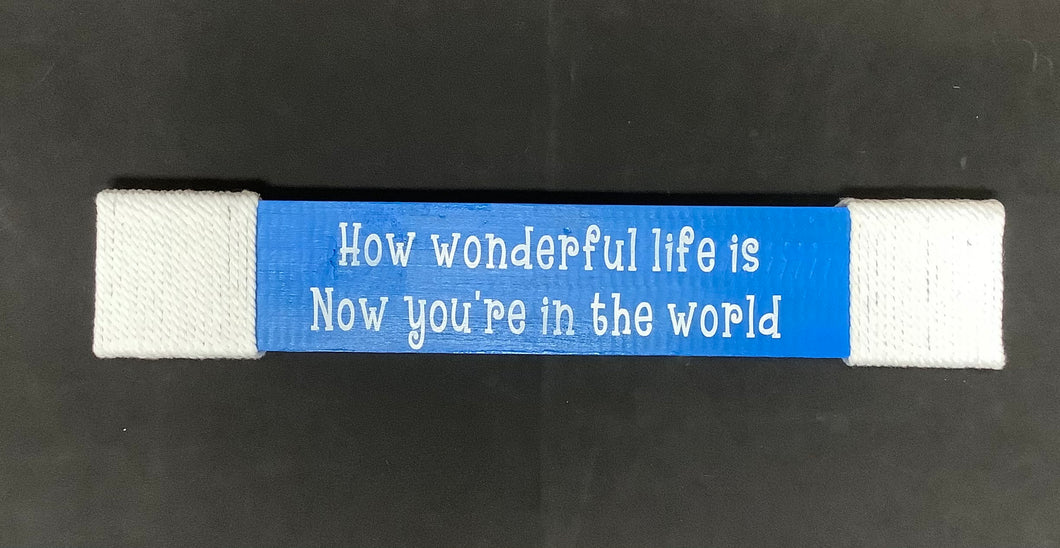 How Wonder Life Is Sign