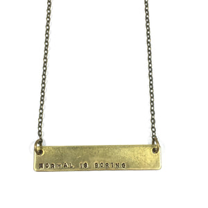 'Normal Is Boring' Necklace