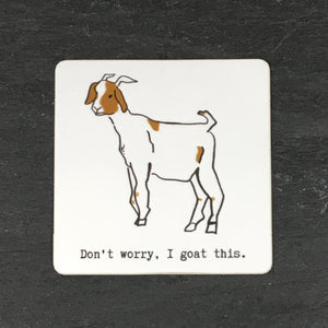 Don't Worry, I Goat This Sticker
