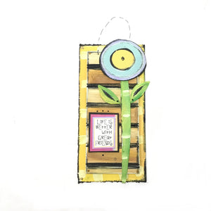 Hanging Plaque - Life is better