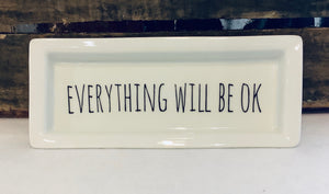 Everything Will Be Ok Rectangle Tray