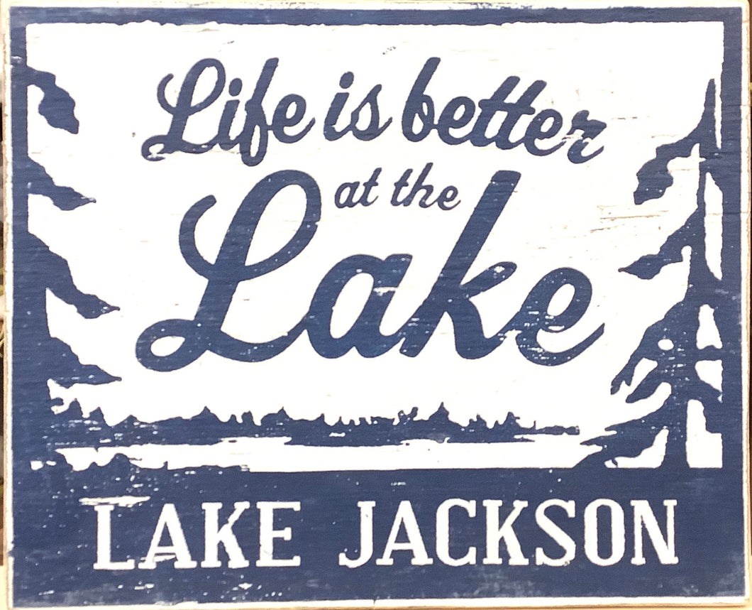 Life is Better at the Lake...Lake Jackson