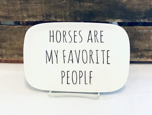 Horses Are My Favorite People Trinket Tray