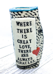 Small Vase - Where There is Great Love