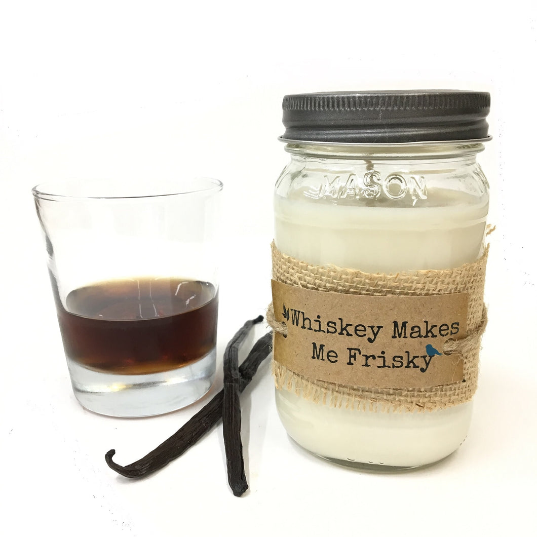 Whiskey Makes Me Frisky Candle