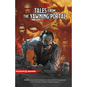 Dungeons and Dragons 5th Ed: Tales from the Yawning Portal