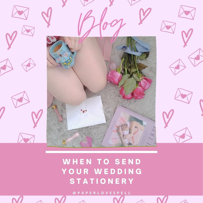 WHEN TO SEND YOUR WEDDING STATIONERY