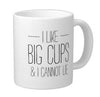 Image of I like big cups and I cannot lie Coffee Mug