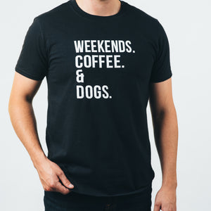 Tailored T-shirt- Weekends Coffee & Dogs