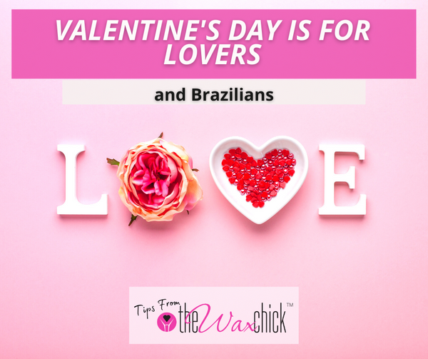 Valentine's Day is for Lovers and Brazilians.