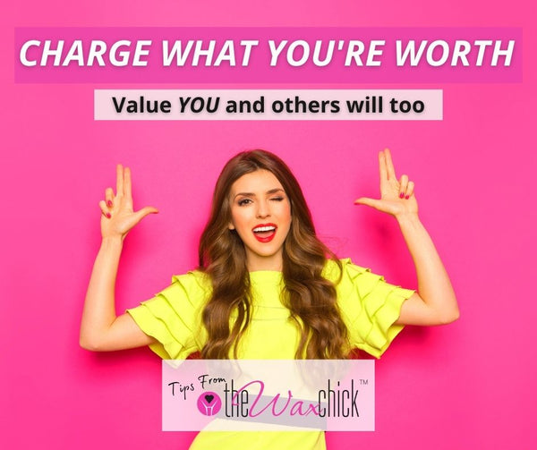 Charge What You're Worth! Seriously! DO IT!
