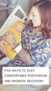5 Ways To Stay Comfortable During Postpartum & Speed Up Recovery