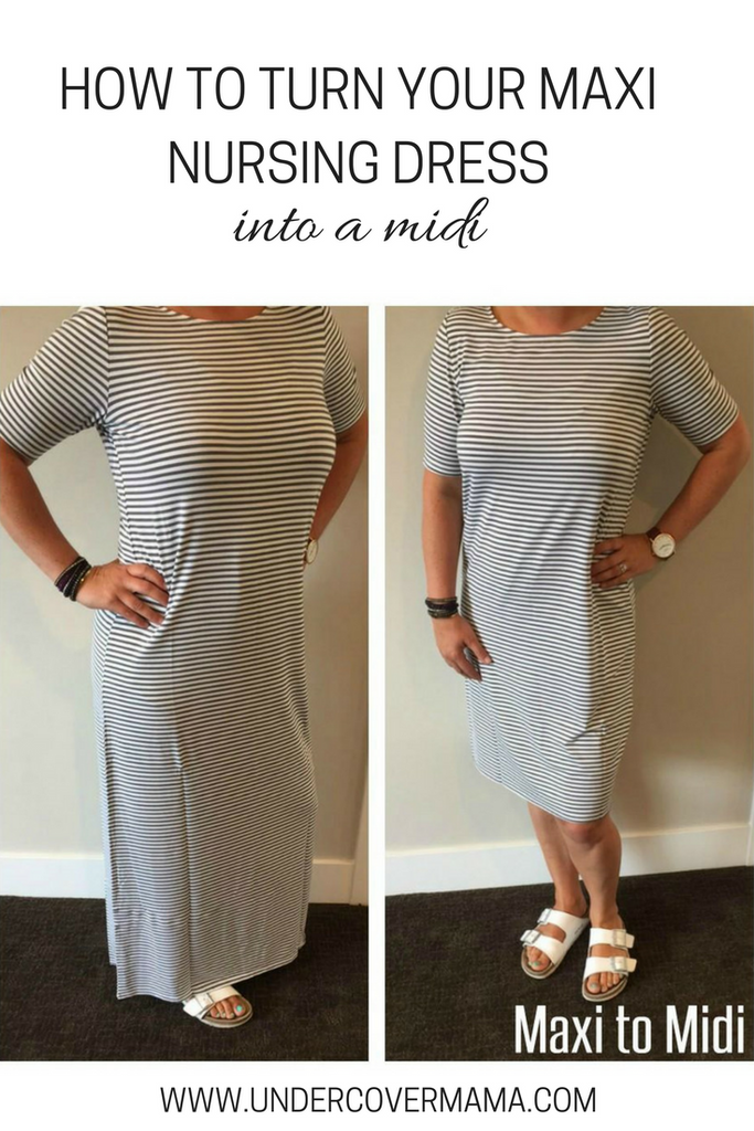 Turn Your Maxi Nursing Dress to a Midi!