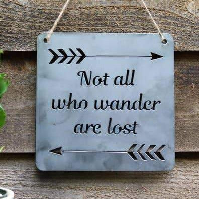 Not All Who Wander Metal Sign