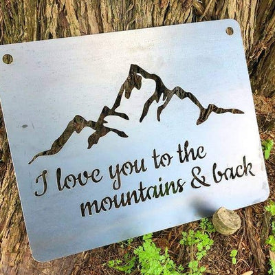 Love You to the Mountains Sign
