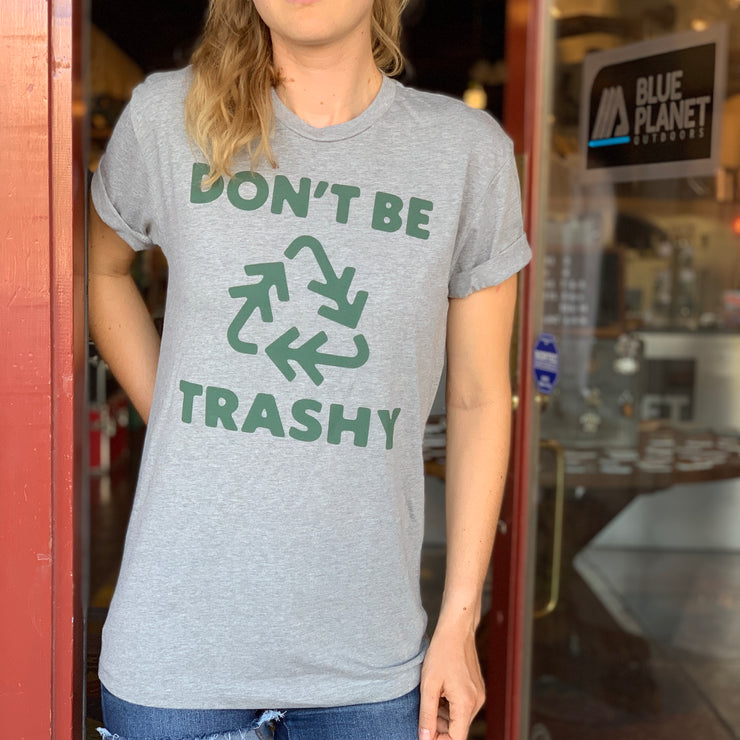 Don't Be Trashy Unisex Tee