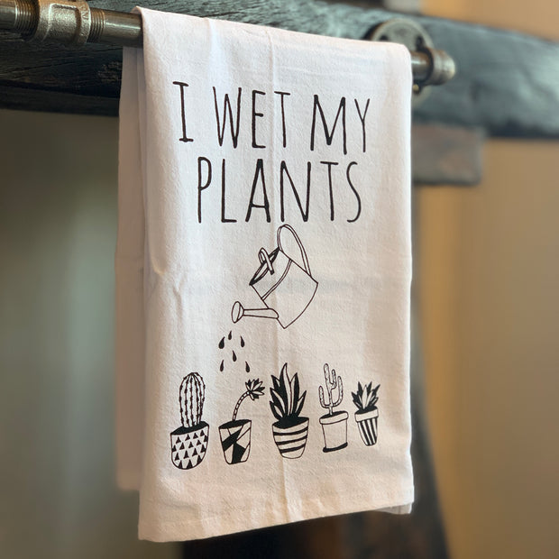 I Wet My Plants Tea Towel