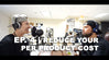 Ep. 4: Reduce your per product cost