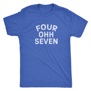 "The ""Four Ohh Seven"" Area Code Men's Tri-blend Tee"