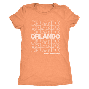 "The Orlando ""Have A Nice Day"" Women's Tri-blend Tee"