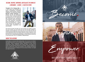 Become. Inspire Empower. (Thoughts Of A Praying Man) | Autographed By Curtis M. Walls