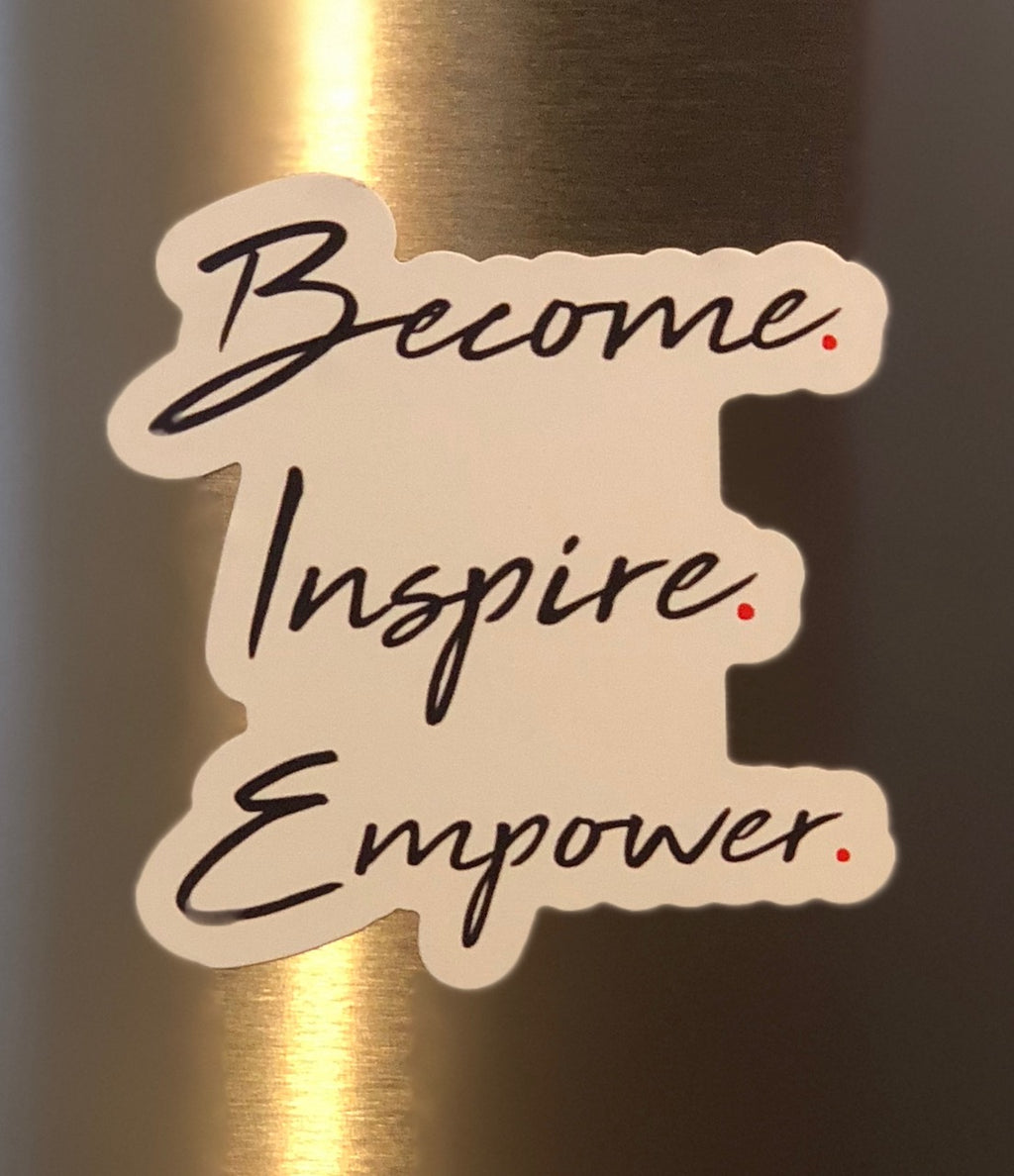 Become. Inspire. Empower. - Magnet